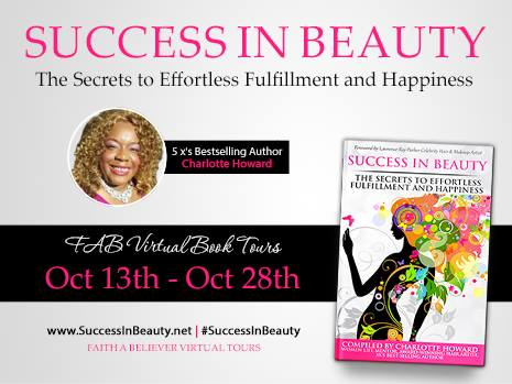Follow FABVTours 5x's Bestselling Author Charlotte Howard Author's Great things are happening for ‪#‎SuccessInBeauty‬ => http://bit.ly/1sd4S3K