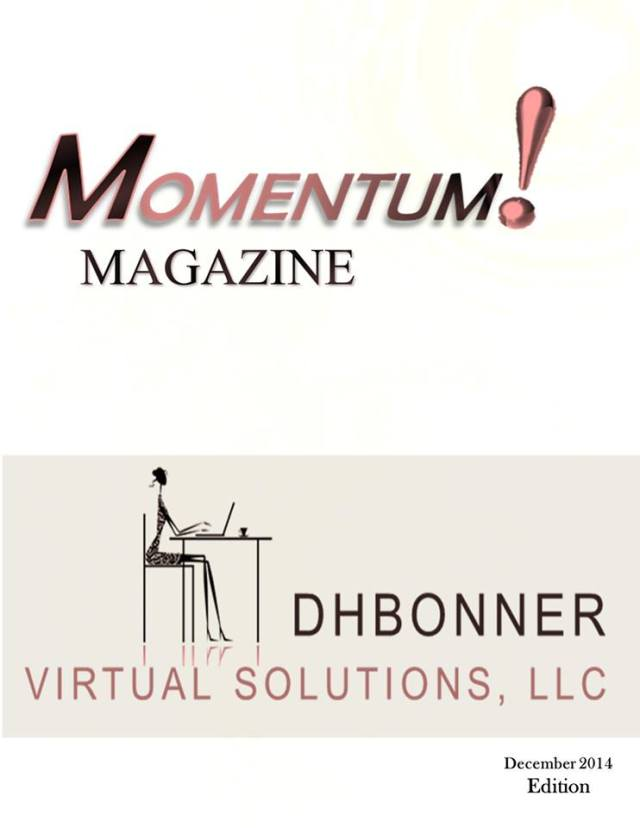 "FREE DOWNLOAD!  Get your copy of the December MOMENTUM! eZine today. This month's featured article is ""My Favorite Myles Munroe Quote"" http://www.dhbonner.net/momentum--magazine.html"