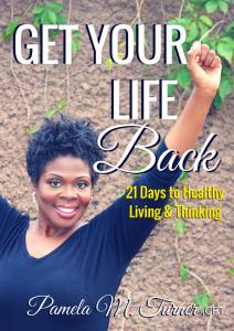 Get your copy today:Get Your Life Back: 21 Days to Healthy Living & Thinking by Pamela Turner Link: http://amzn.com/B013RUY6C2