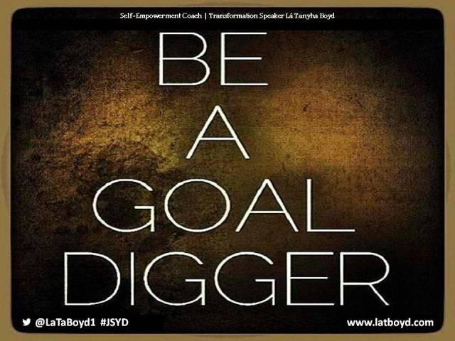 #JSYD Be A Goal Digger