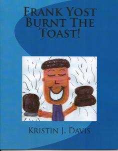 Frank Yost Burnt The Toast cover